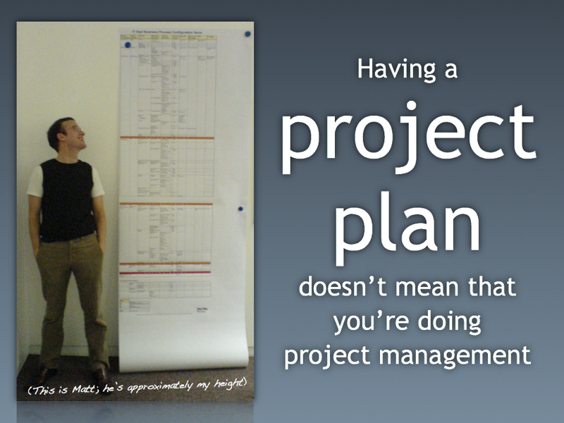 This is not project management!