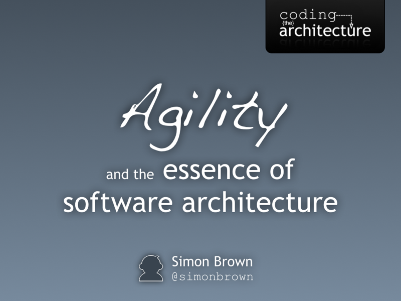 Agility and the essence of software architecture